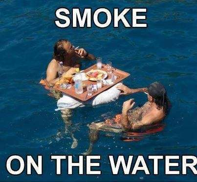 """Smoke on the water"""