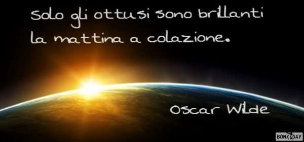 Aforismi mattina - Oscar Wilde