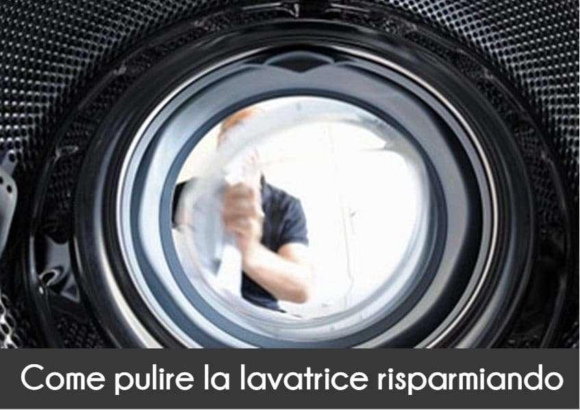 Ottimi rimedi per pulire la lavatrice con rimedi della nonna naturali