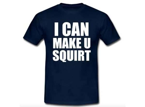 I can make a SQUIRT