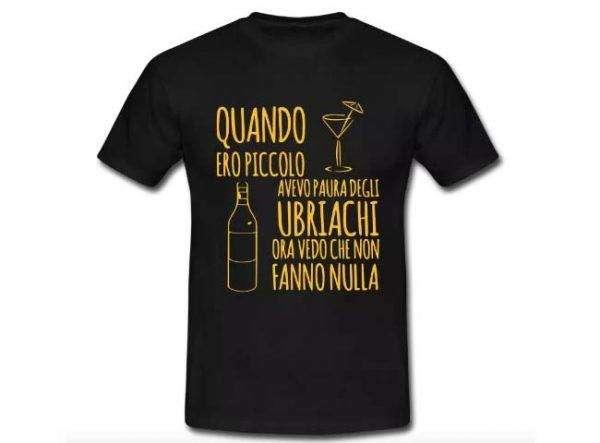 T-Shirt Spiritose Frasi - Quando ero piccolo avevo paura degli ubriachi